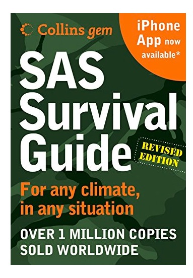 SAS Survival Guide: For Any Climate, for Any Situation