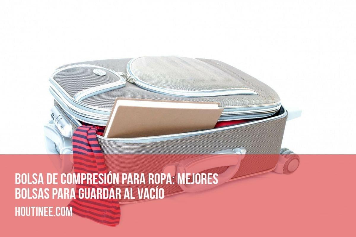 Bolsa de compresión para ropa: mejores bolsas para guardar al vacío