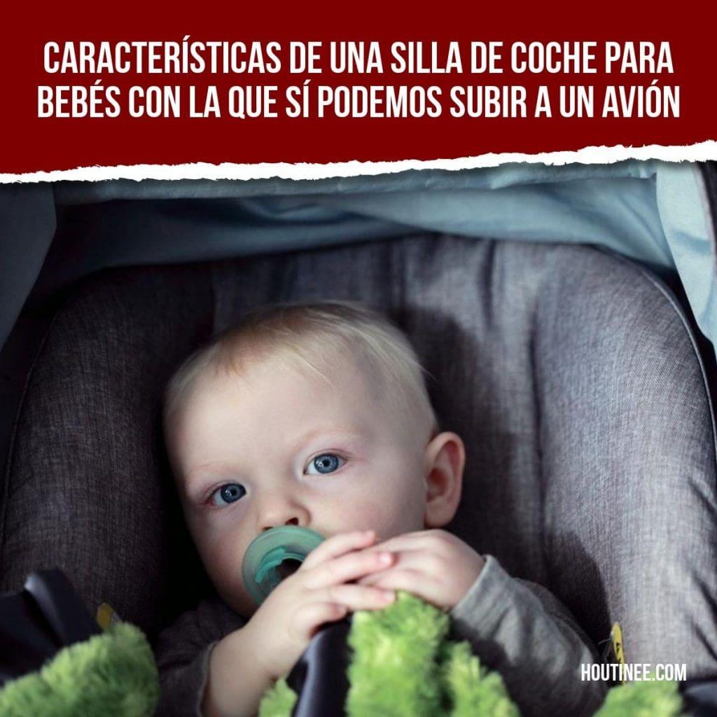 Características de una silla de coche para bebés con la que sí podemos subir a un avión