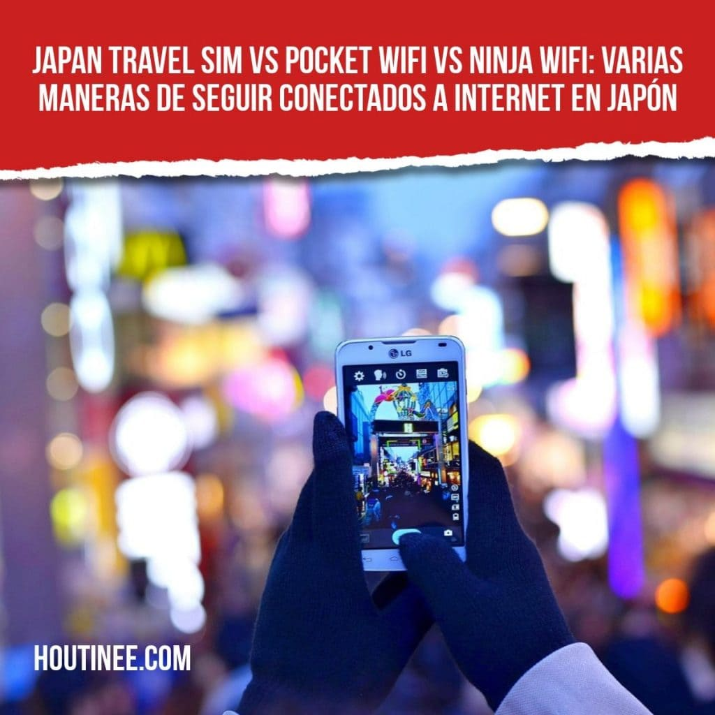 Japan Travel SIM vs Pocket WIFI vs Ninja WIFI: varias maneras de seguir conectados a internet en Japón