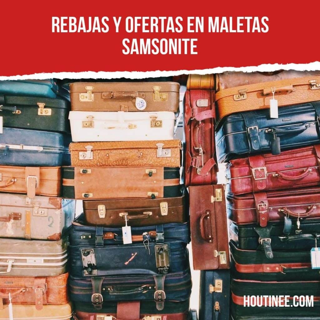 Rebajas y ofertas en maletas Samsonite