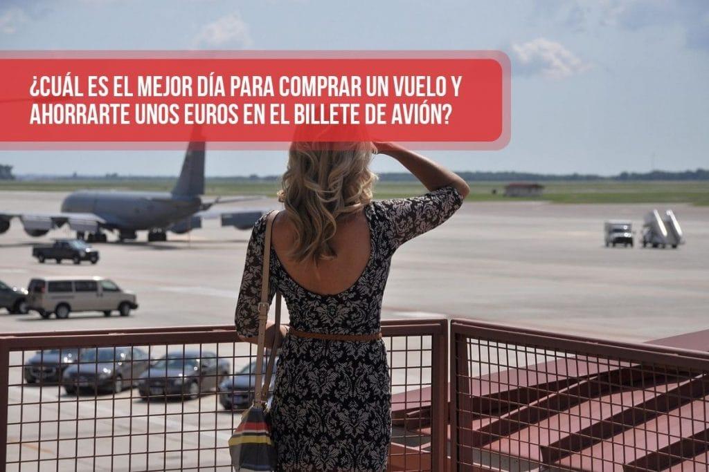 ¿Cuál es el mejor día para comprar un vuelo y ahorrarte unos euros en el billete de avión?